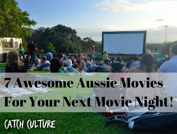 7 Awesome Aussie Movies For Your Next Movie Night!
